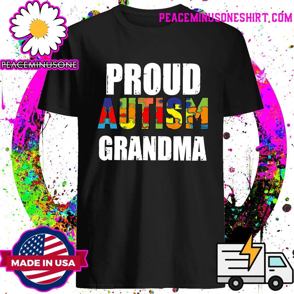 Proud Autism Grandma Happy Autism Awareness Day Shirt