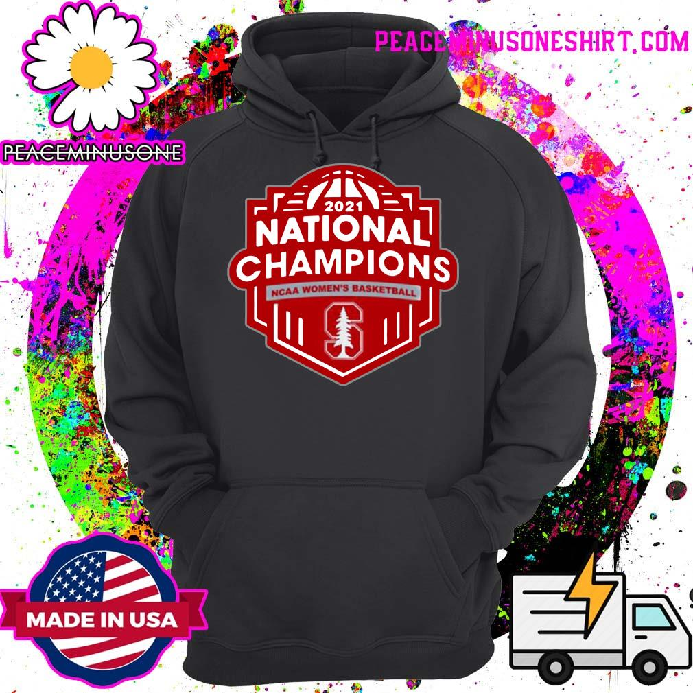 Stanford Cardinal 2021 Ncaa Women's Basketball March Madness Final Four National Champions T-s Hoodie