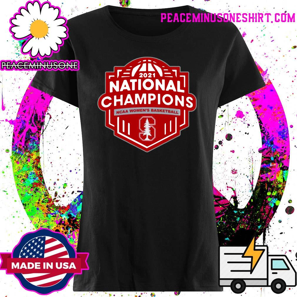 Stanford Cardinal 2021 Ncaa Women's Basketball March Madness Final Four National Champions T-s Ladies
