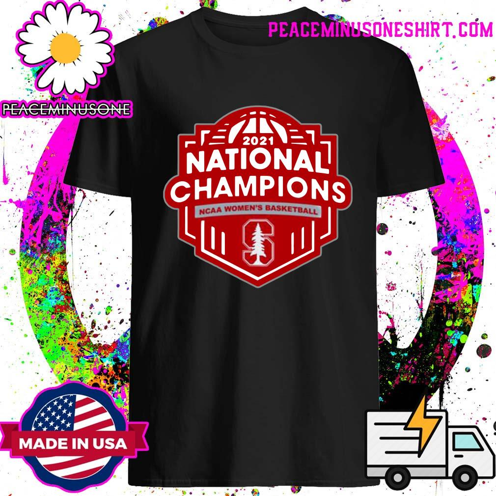 Stanford Cardinal 2021 Ncaa Women's Basketball March Madness Final Four National Champions T-shirt