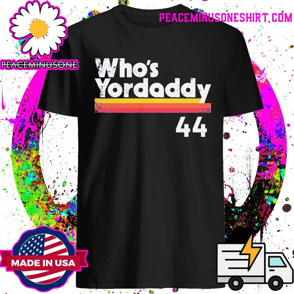 Yordan Alvarez Who's Yordaddy Baseball Shirt