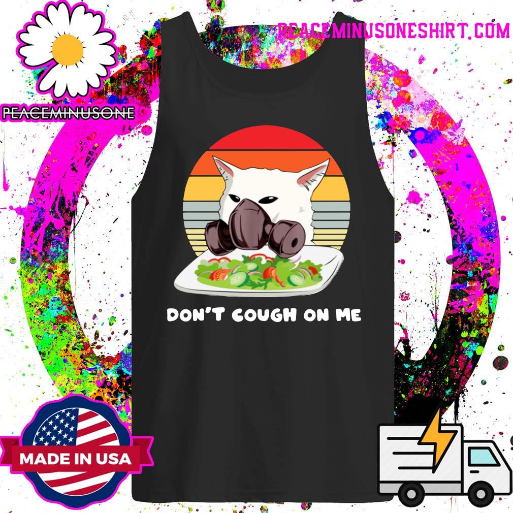 Don't t cough on me Woman Yelling Cat Mark Vintage Shirt Tank-Top