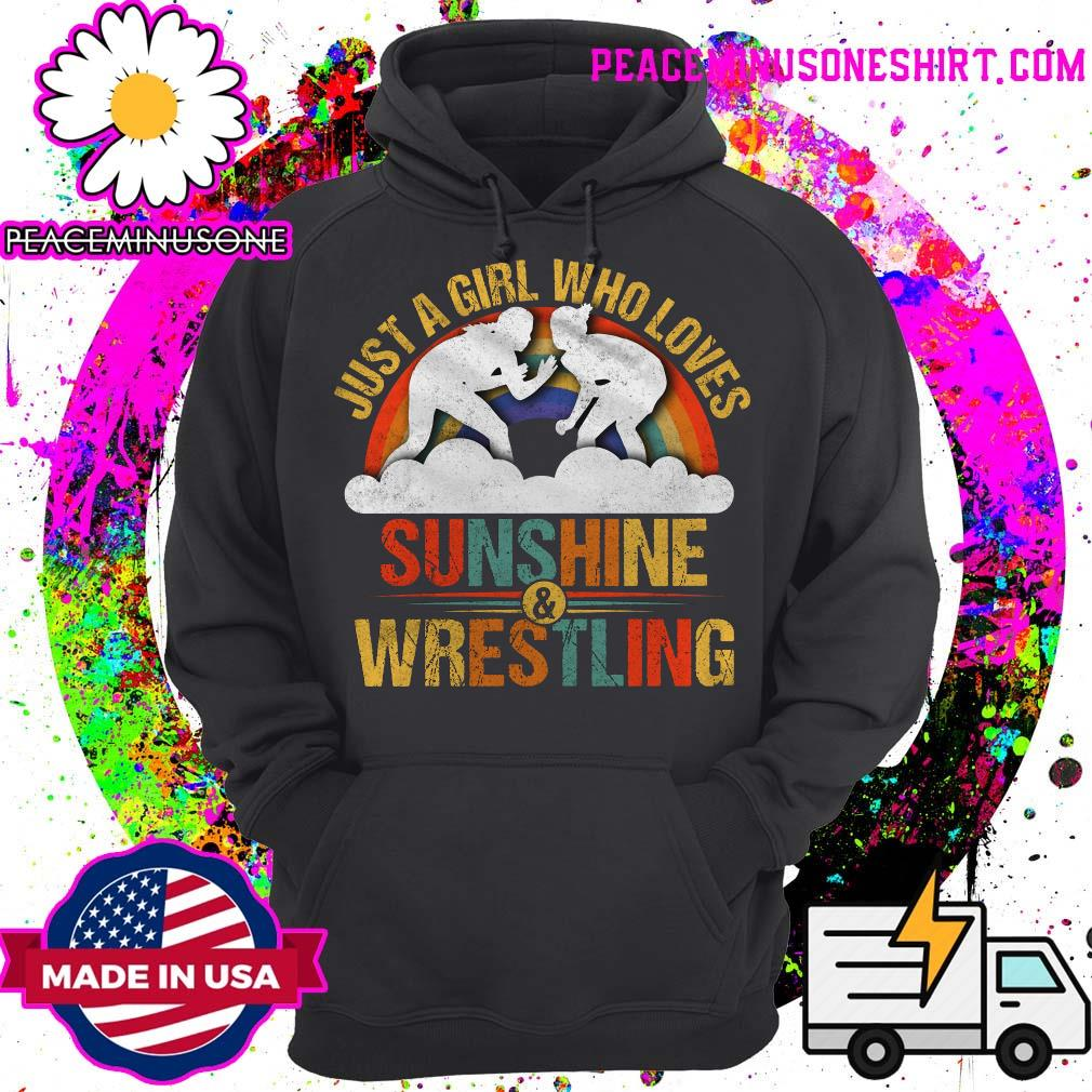 Just a girl who loves sunshine and wrestling s Hoodie