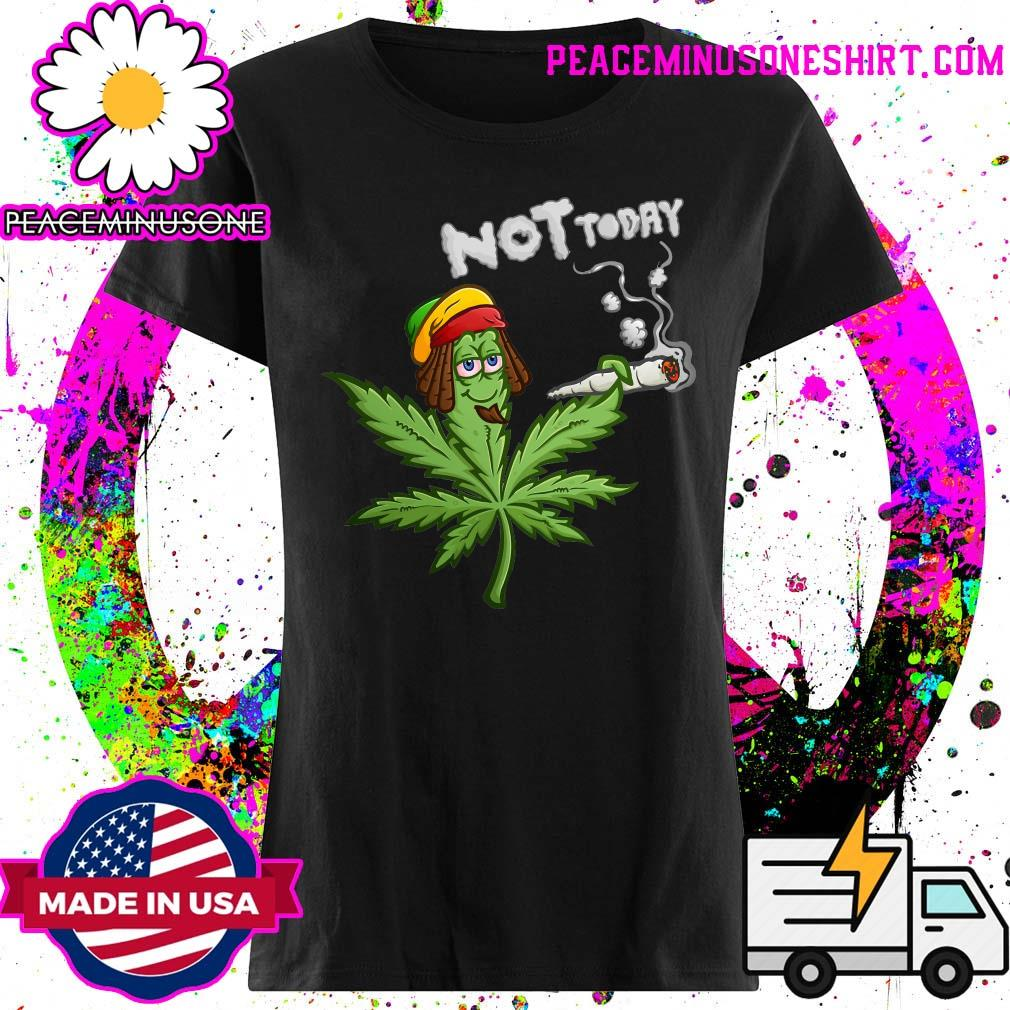 Pickle Weed Not Today Shirt Ladies