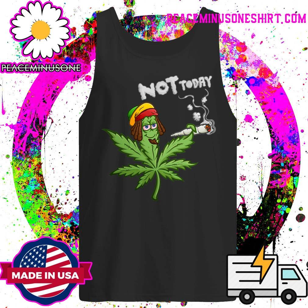 Pickle Weed Not Today Shirt Tank-Top