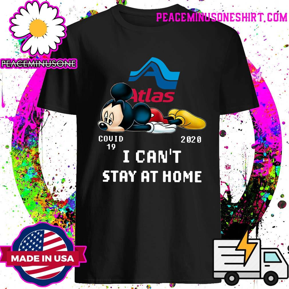Atlas Van Lines Mickey Mouse Covid 19 2020 I can't stay at home shirt