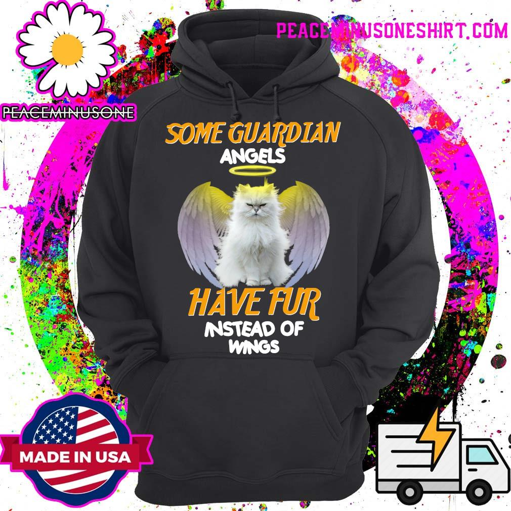 Cat Some Guardian Angels Have Fur Instead Of Wings Shirt Hoodie
