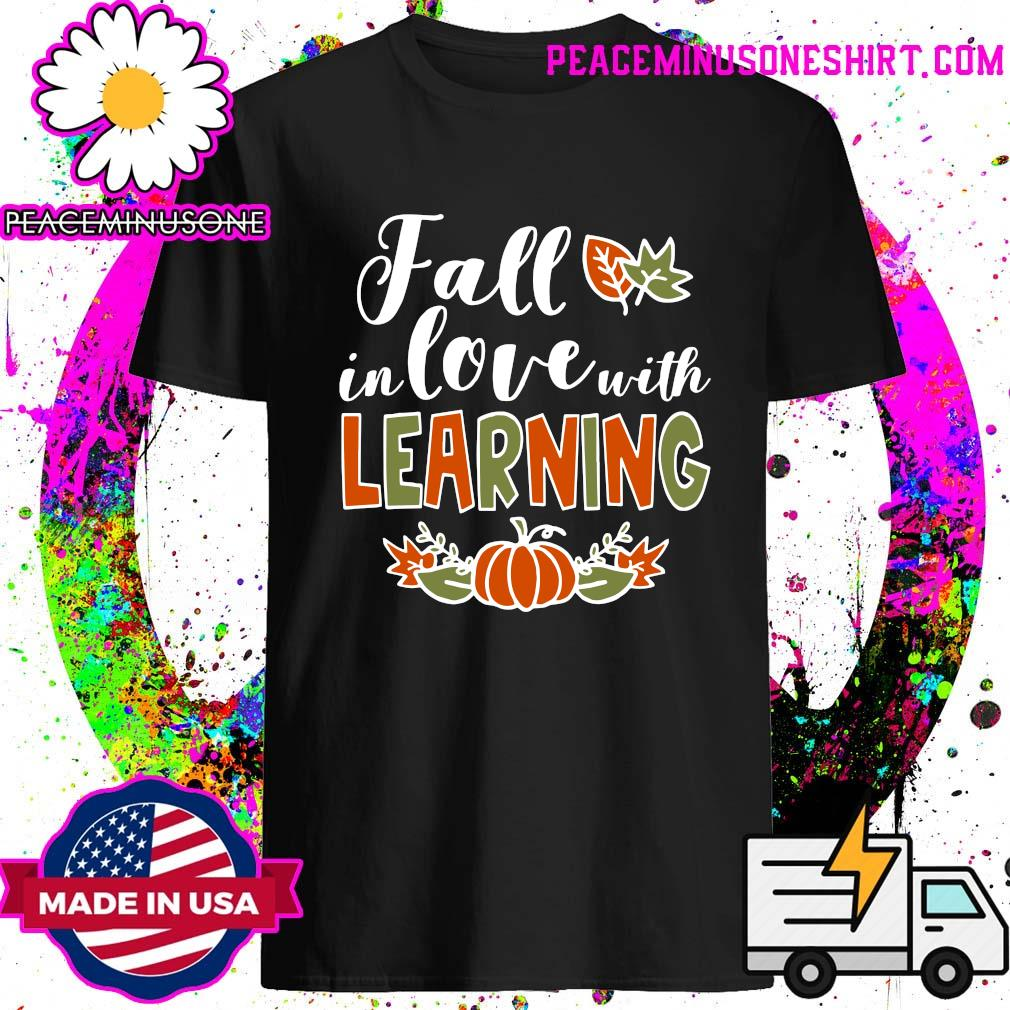 Fall In Love With Learning Shirt