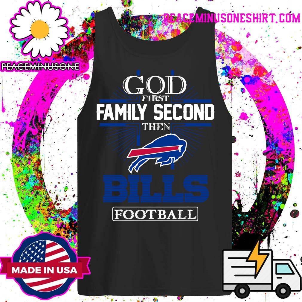 God first Family second then Buffalo Bills football s Tank-Top