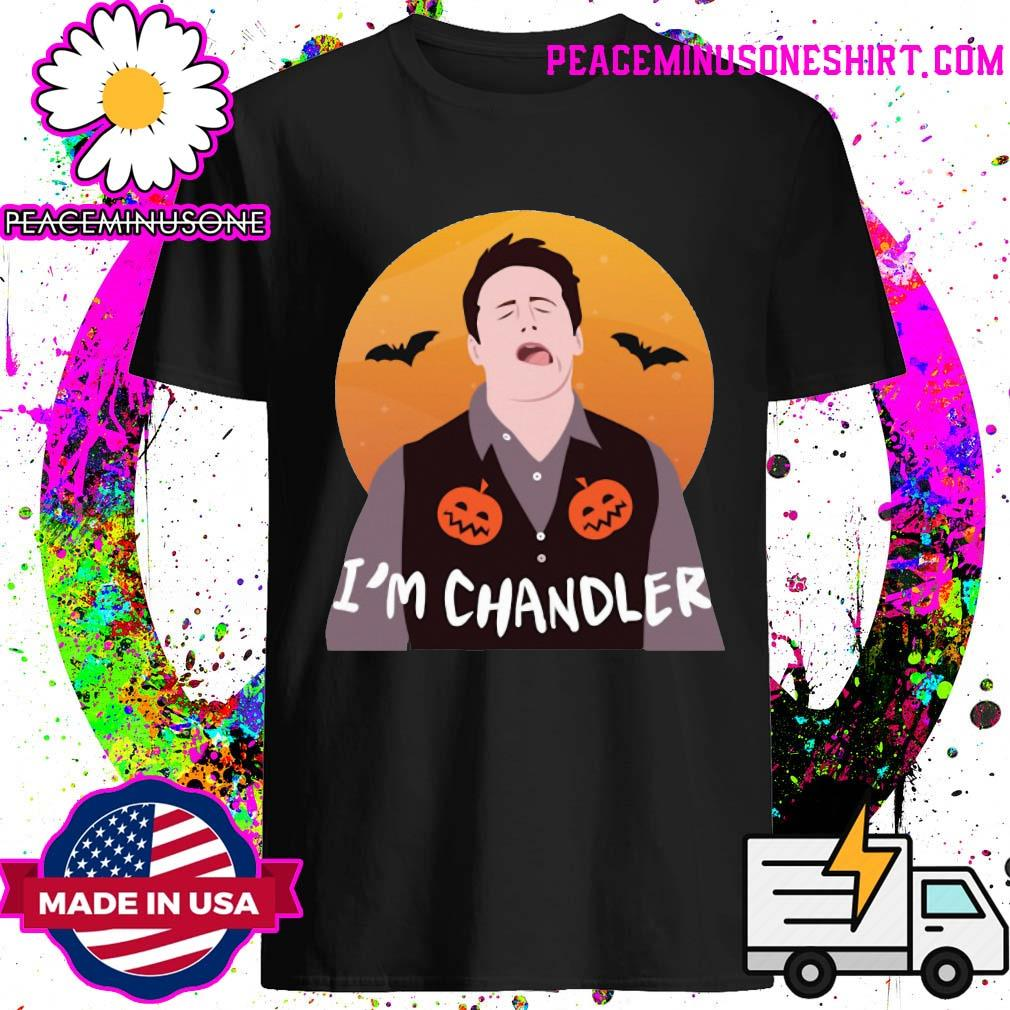 I'm chandler Halloween shirt