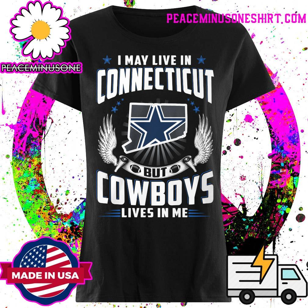 I may live in Connecticut but Cowboys lives in me s Ladies