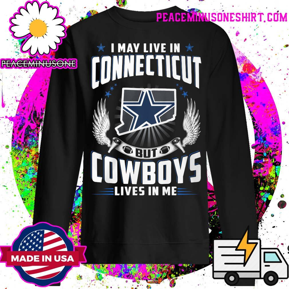 I may live in Connecticut but Cowboys lives in me s Sweater