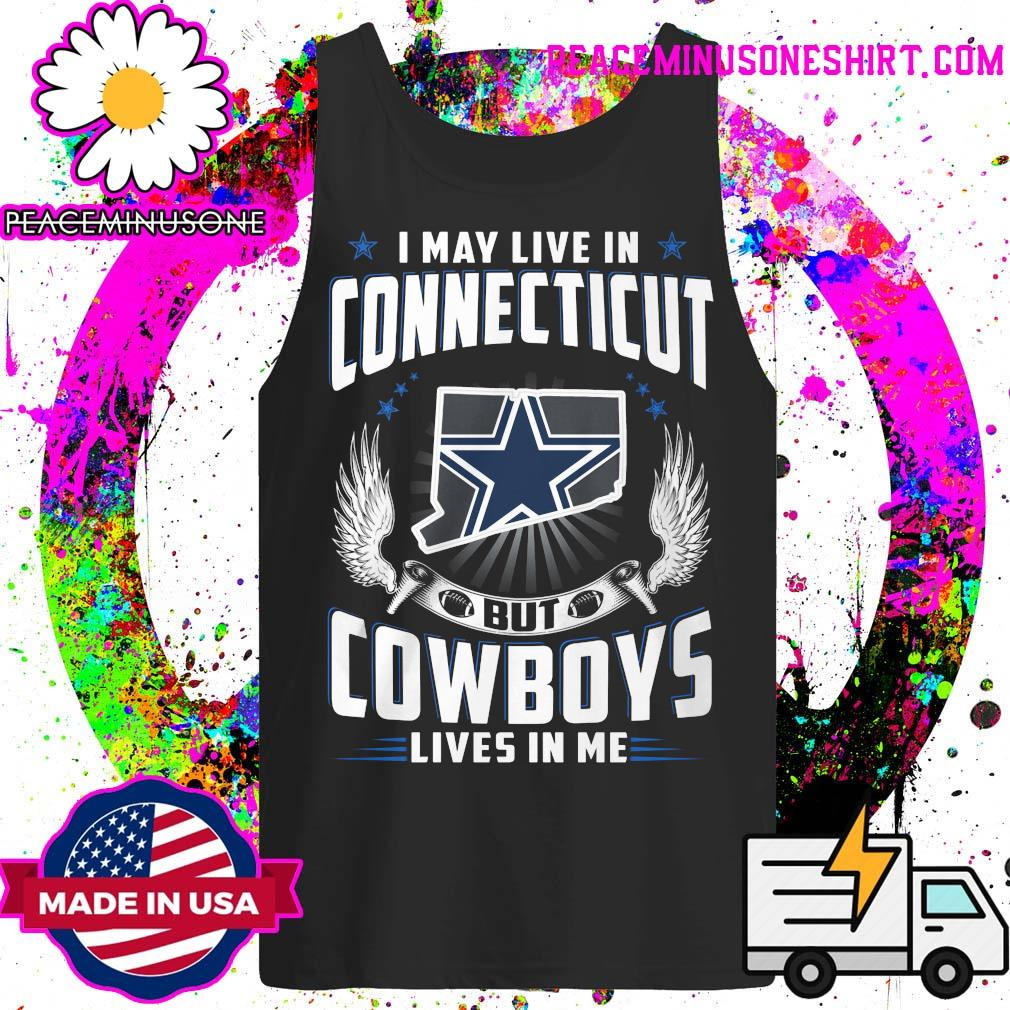 I may live in Connecticut but Cowboys lives in me s Tank-Top