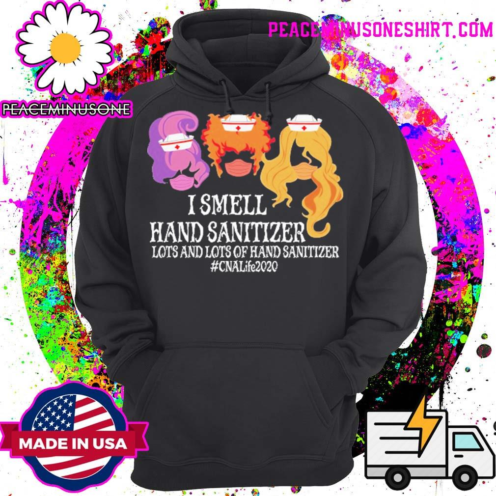 Nurse Hocus Pocus I smell Hand Sanitizer lots and lots of hand sanitizer CNAlife 2020 s Hoodie
