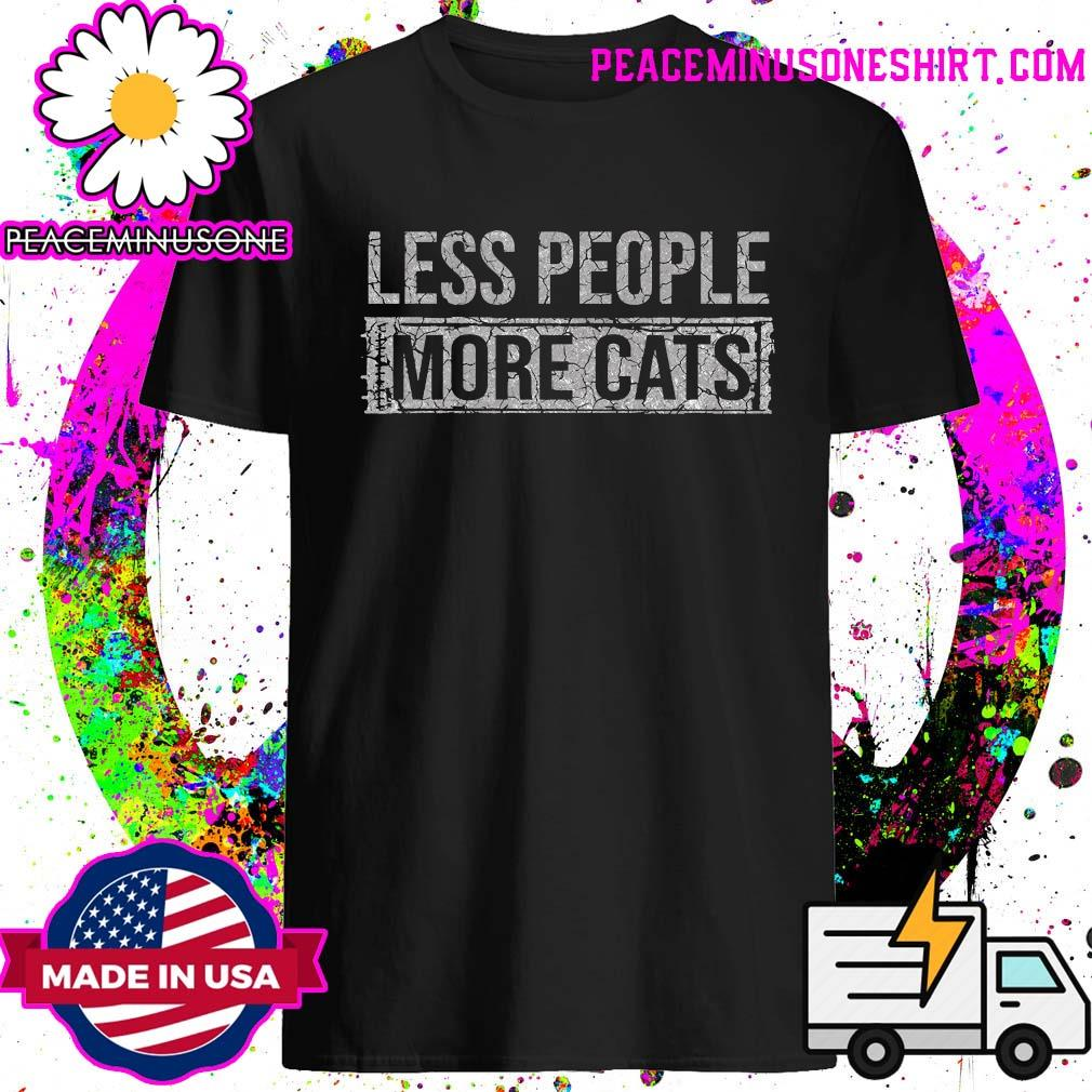 Less People More Cats Shirt