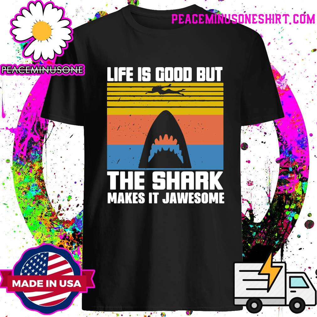 Life Is Good But The Shark Makes It Jawsome Vintage Shirt