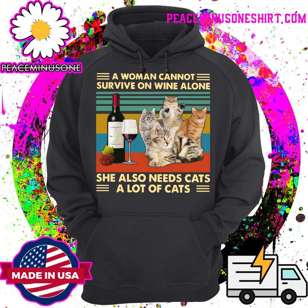 Official A Woman Cannot Survive On Wine Alone She Also Needs Cats A Lot Of Cats Shirt Hoodie