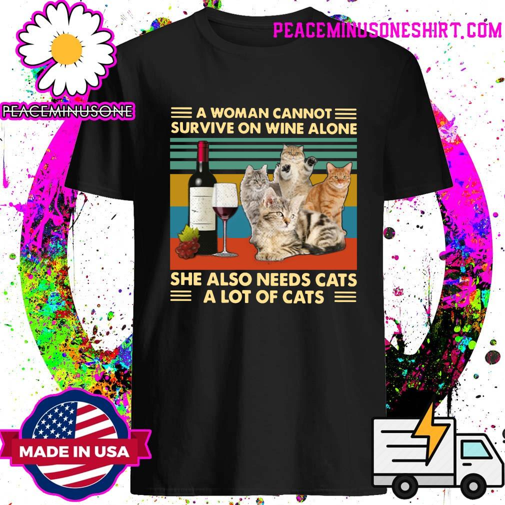 Official A Woman Cannot Survive On Wine Alone She Also Needs Cats A Lot Of Cats Shirt