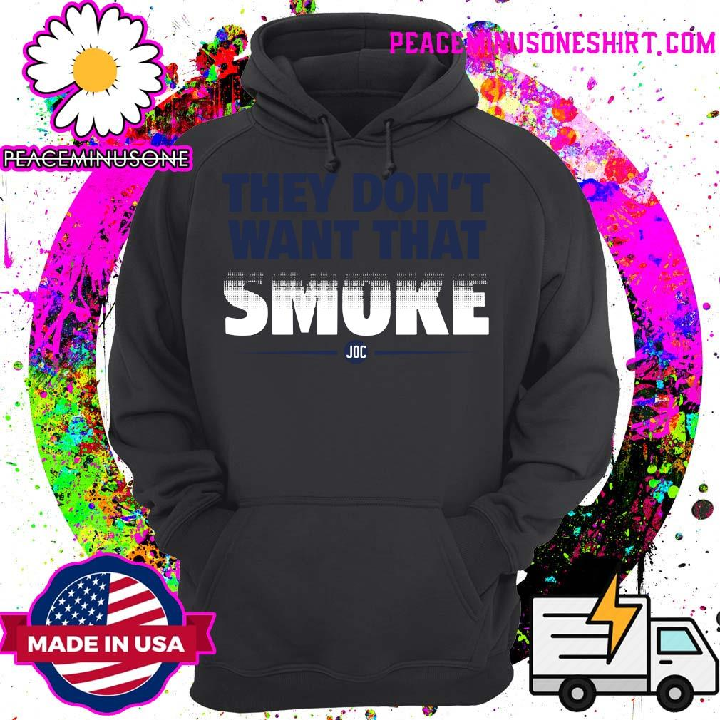 Official They Don_t Want That Smoke Shirt Hoodie