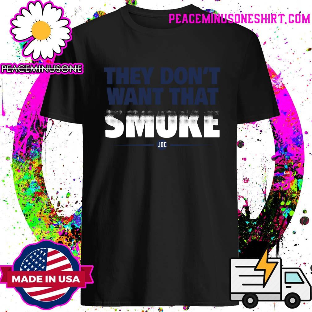 Official They Don_t Want That Smoke Shirt