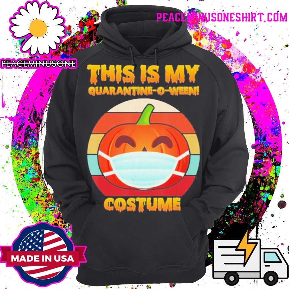 This is my Quarantine o ween! costume s Hoodie