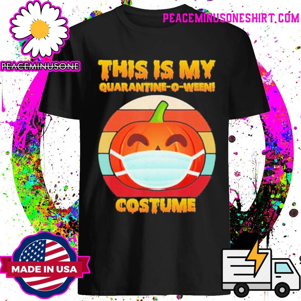 This is my Quarantine o ween! costume shirt