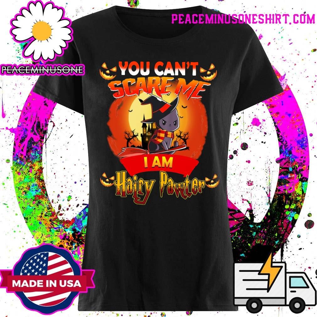 You Can_t Scare Me I am Hairy Pawter Halloween T-Shirt Ladies