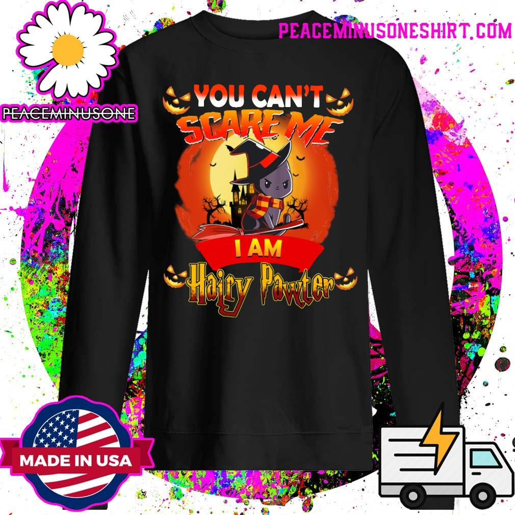 You Can_t Scare Me I am Hairy Pawter Halloween T-Shirt Sweater