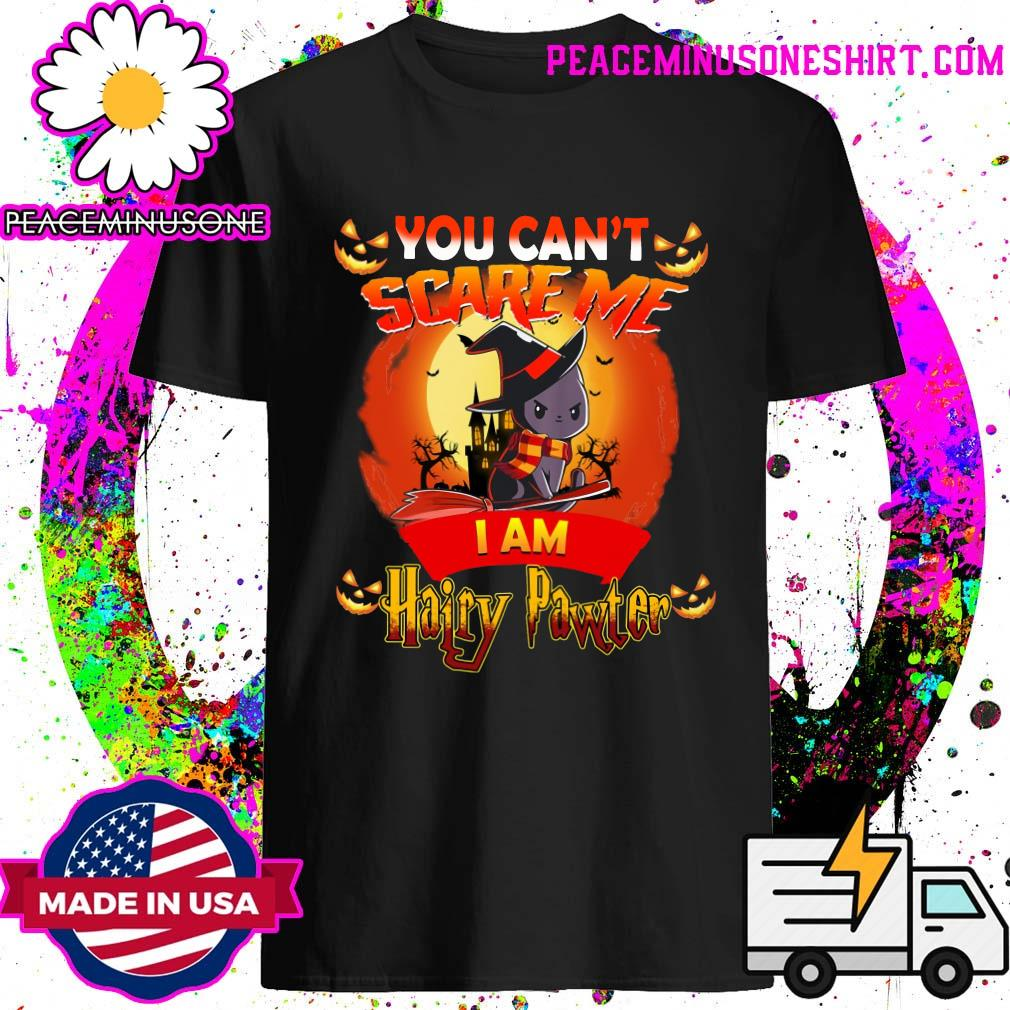 You Can_t Scare Me I am Hairy Pawter Halloween T-Shirt