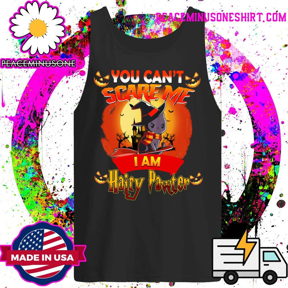 You Can_t Scare Me I am Hairy Pawter Halloween T-Shirt Tank-Top