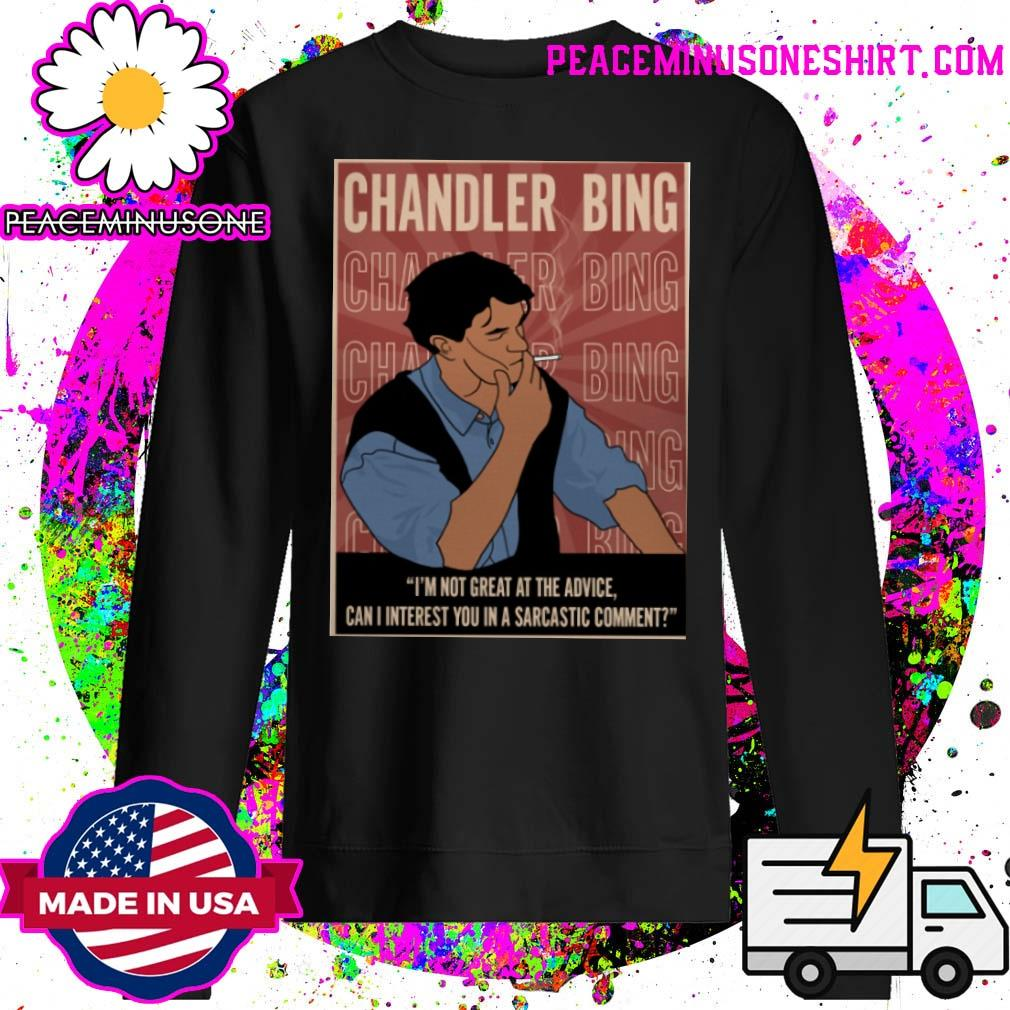 Chandler Bing Im not great a the advice can I interest you in a sarcastic comment s Sweater