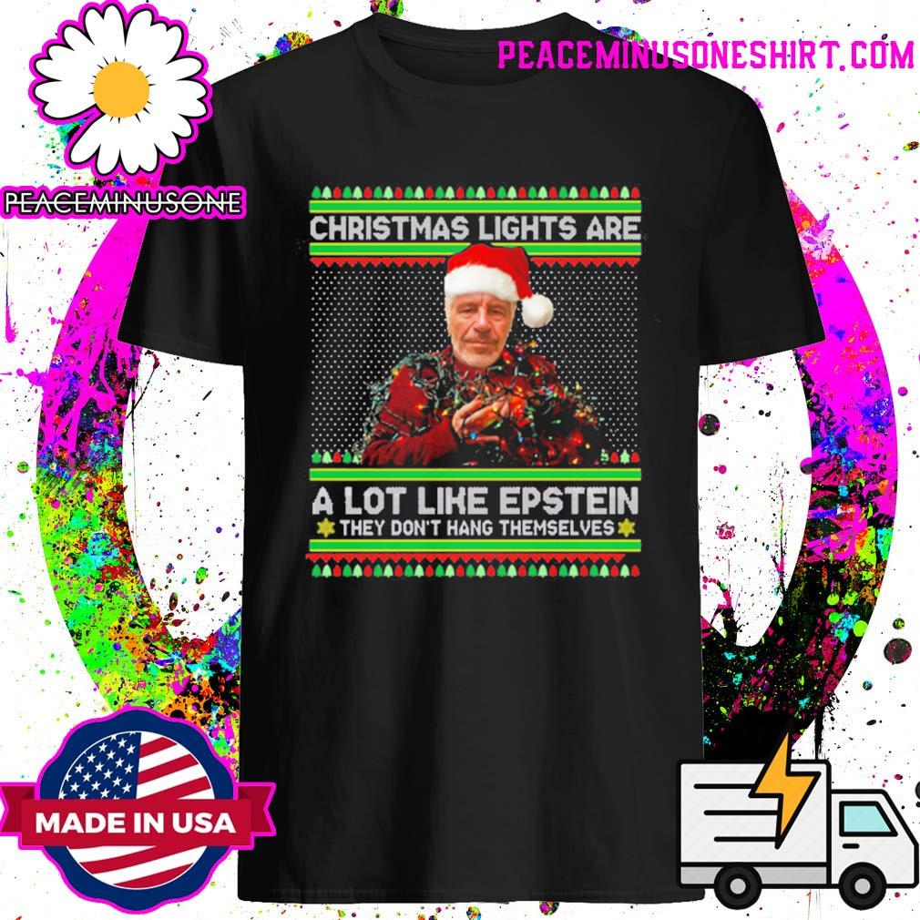 Christmas lights are a lot like Epstein they don't hang themselves ugly Christmas sweater