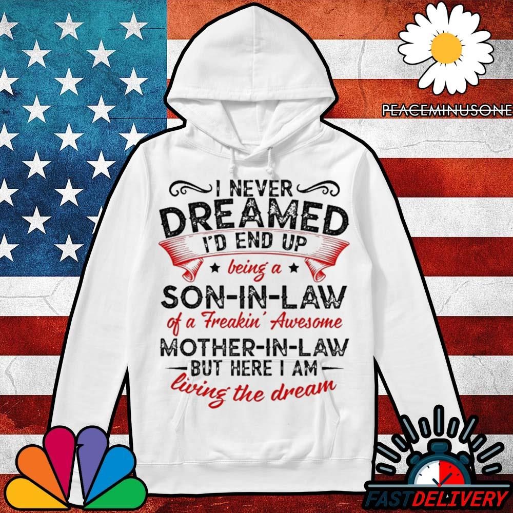 I never dreamed I'd end up being a son in law awesome 2020 s Hoodie