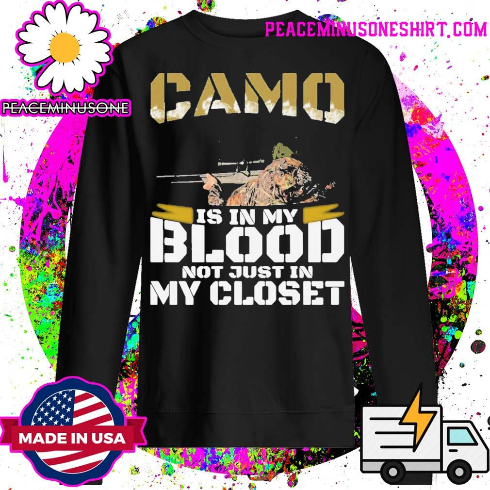 Official Camo is in my blood not just in closet s Sweater