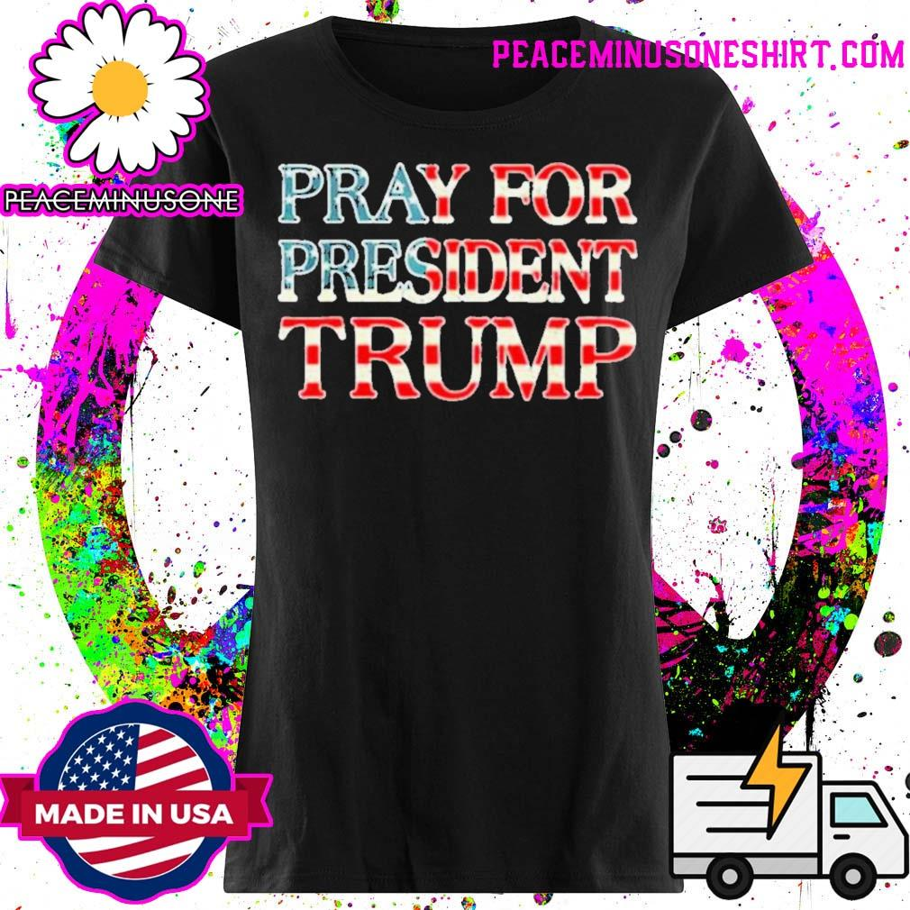Official pray for Trump peace and love 2020 s Ladies