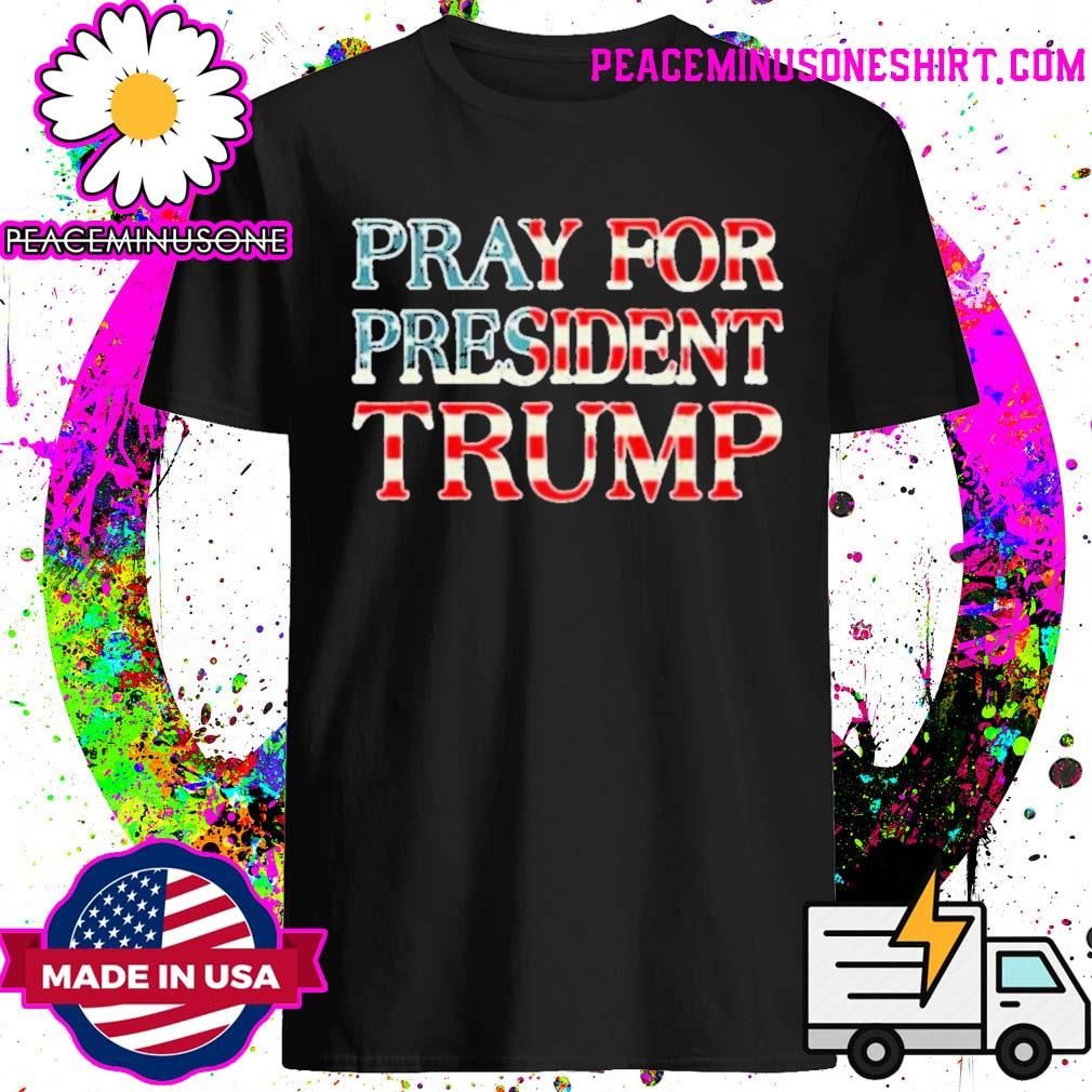 Official pray for Trump peace and love 2020 shirt