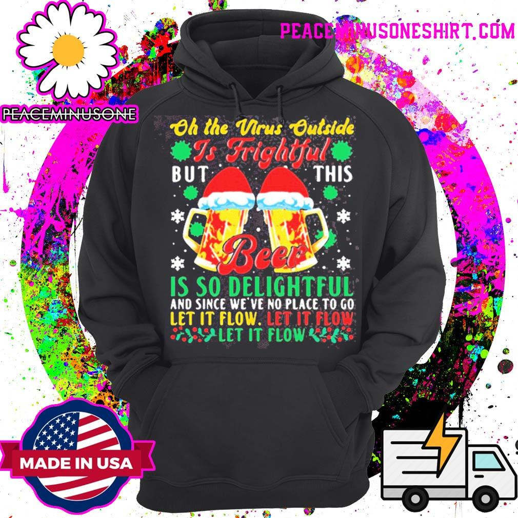 Oh the virus outside is frightful but this beer is so delightful Christmas s Hoodie