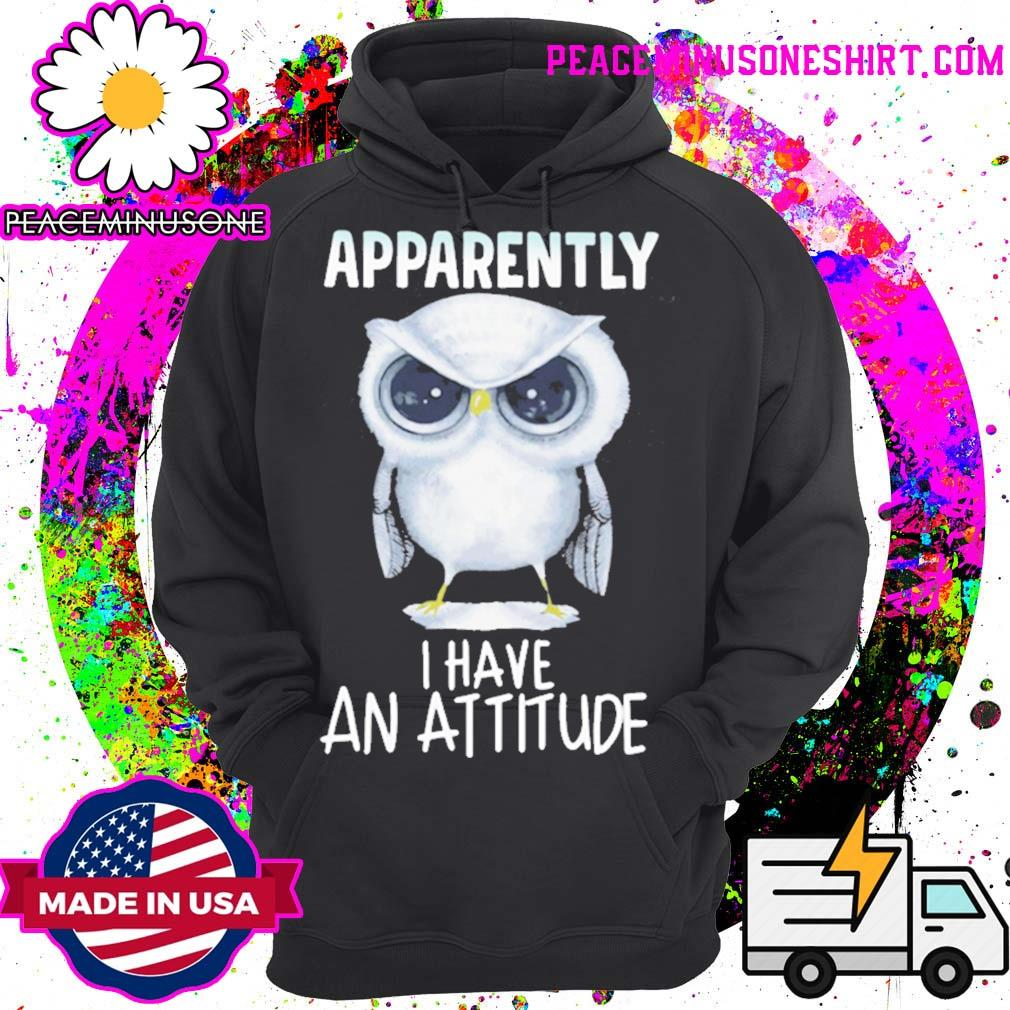 Owl apparently I have an attitude s Hoodie