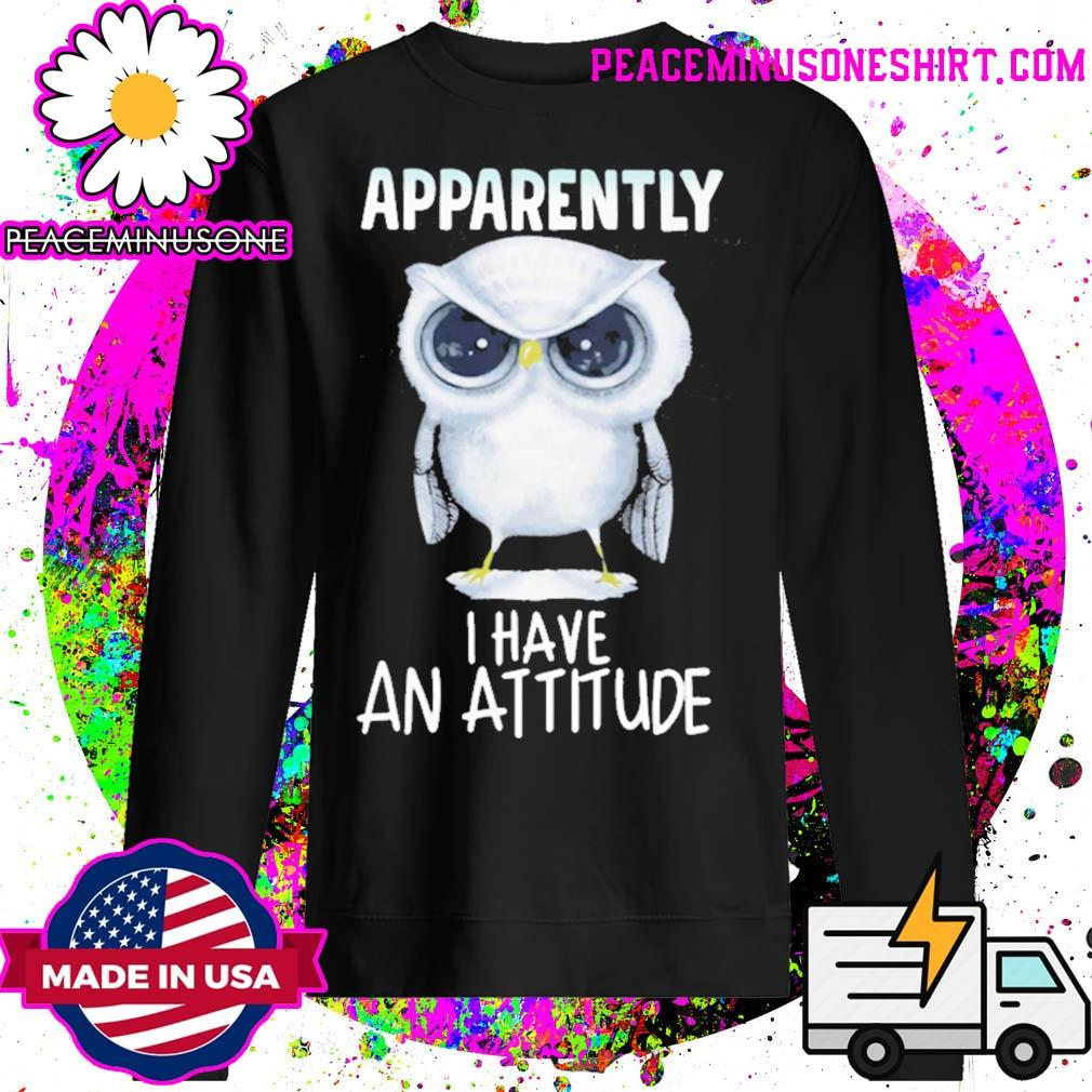 Owl apparently I have an attitude s Sweater