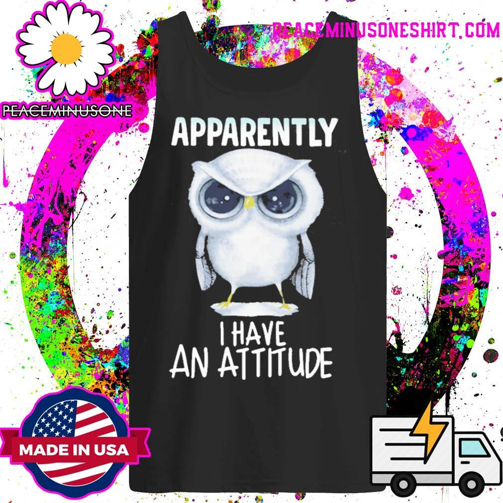 Owl apparently I have an attitude s Tank-Top