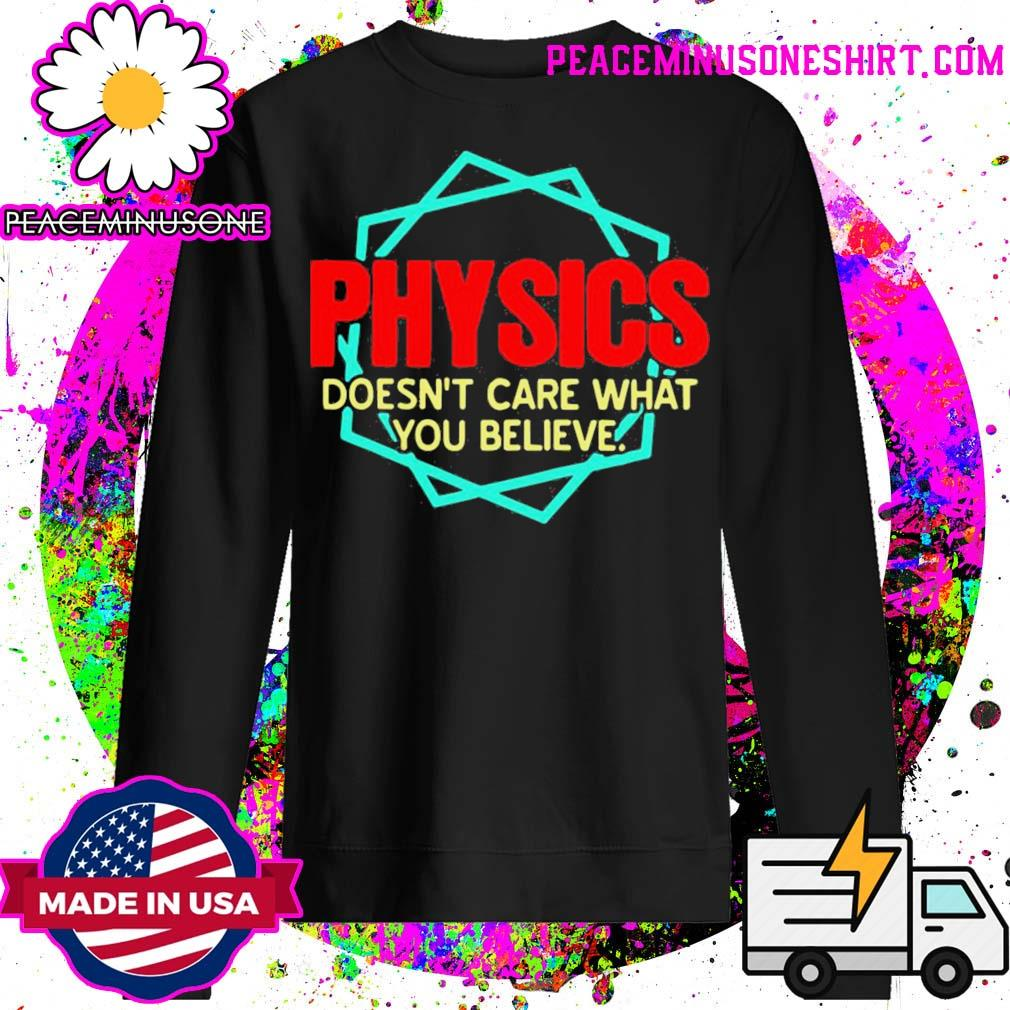 Physics doesn't care what you believe s Sweater