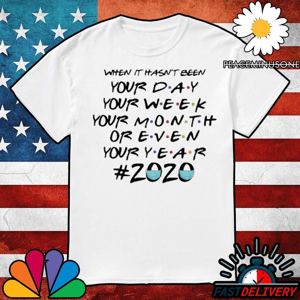 When it hasn't been your day your week friends 2020 Christmas shirt