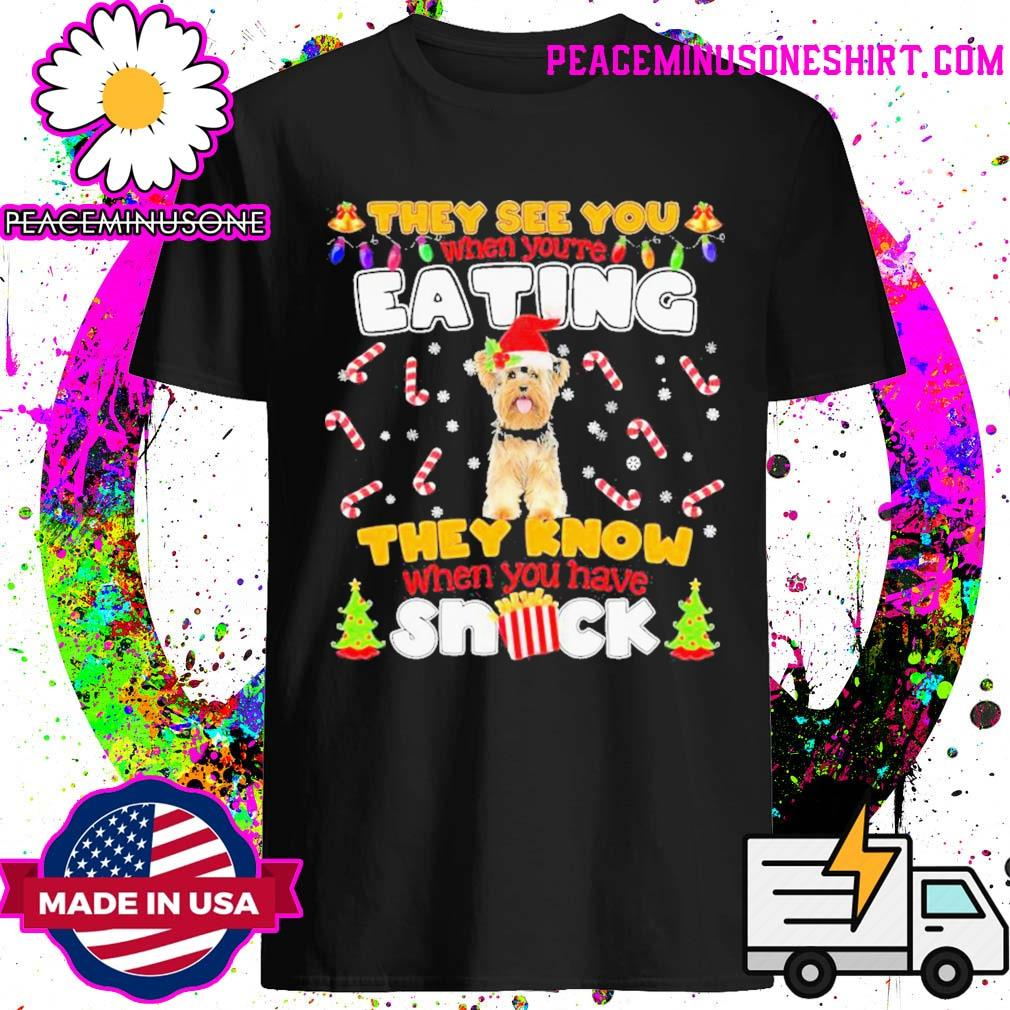 Yorkie hat santa they see you when you're eating they know when you have snack shirt