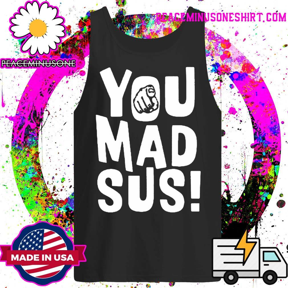 You mad sus s Tank-Top