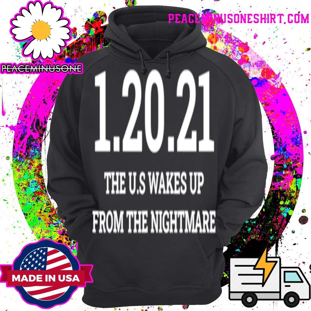 012021 The Us Wakes Up From The Nightmare Anti Trump s Hoodie