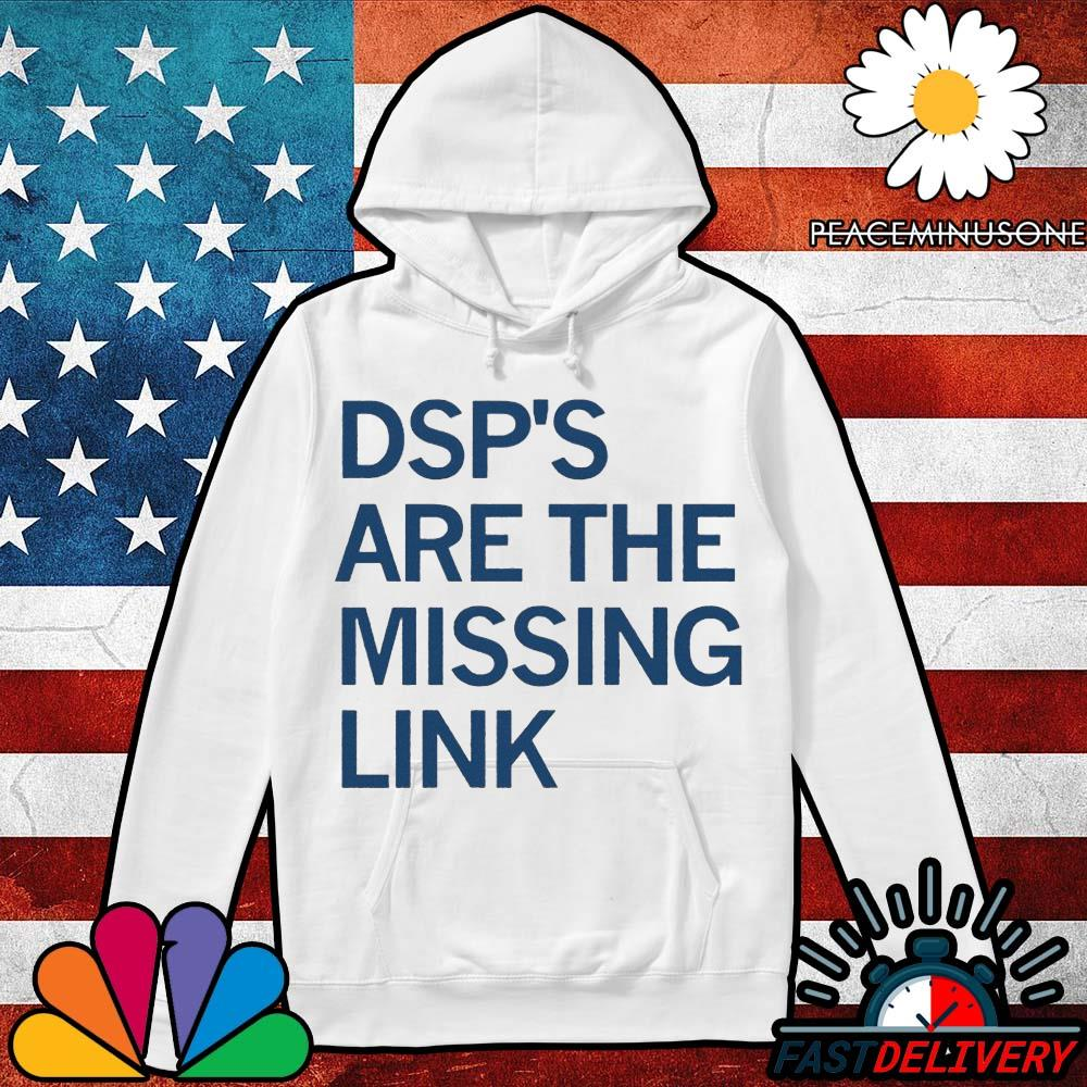 Dsp's are the missing link s Hoodie
