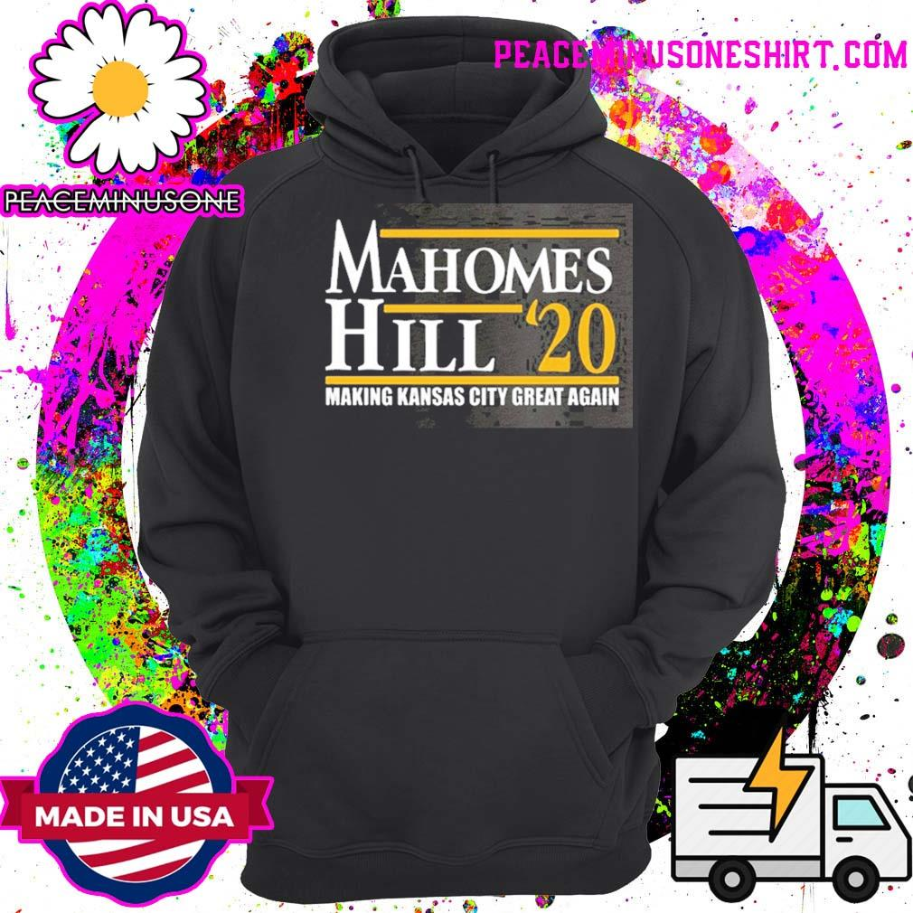 Official Mahomes Hill 2020 make kansas city great again s Hoodie