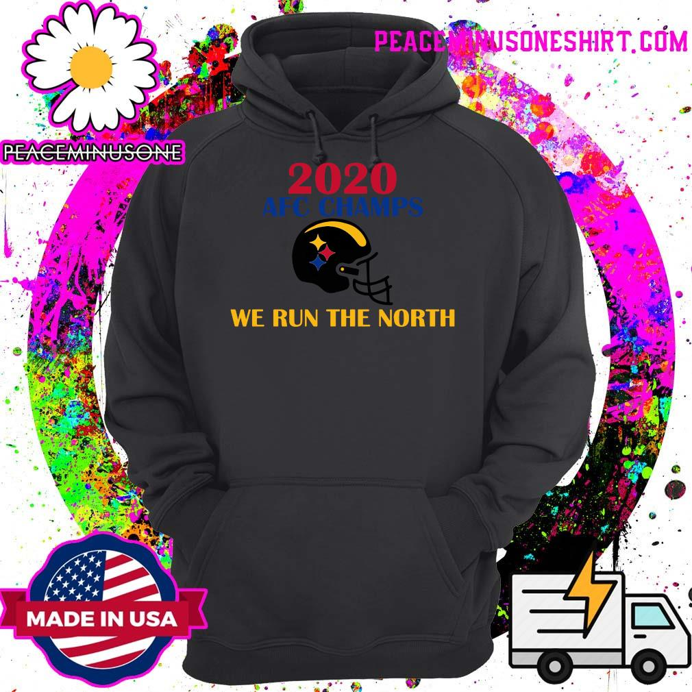 2020 Afc Champs Pittsburgh Steelers Football We Run The North Shirt Hoodie