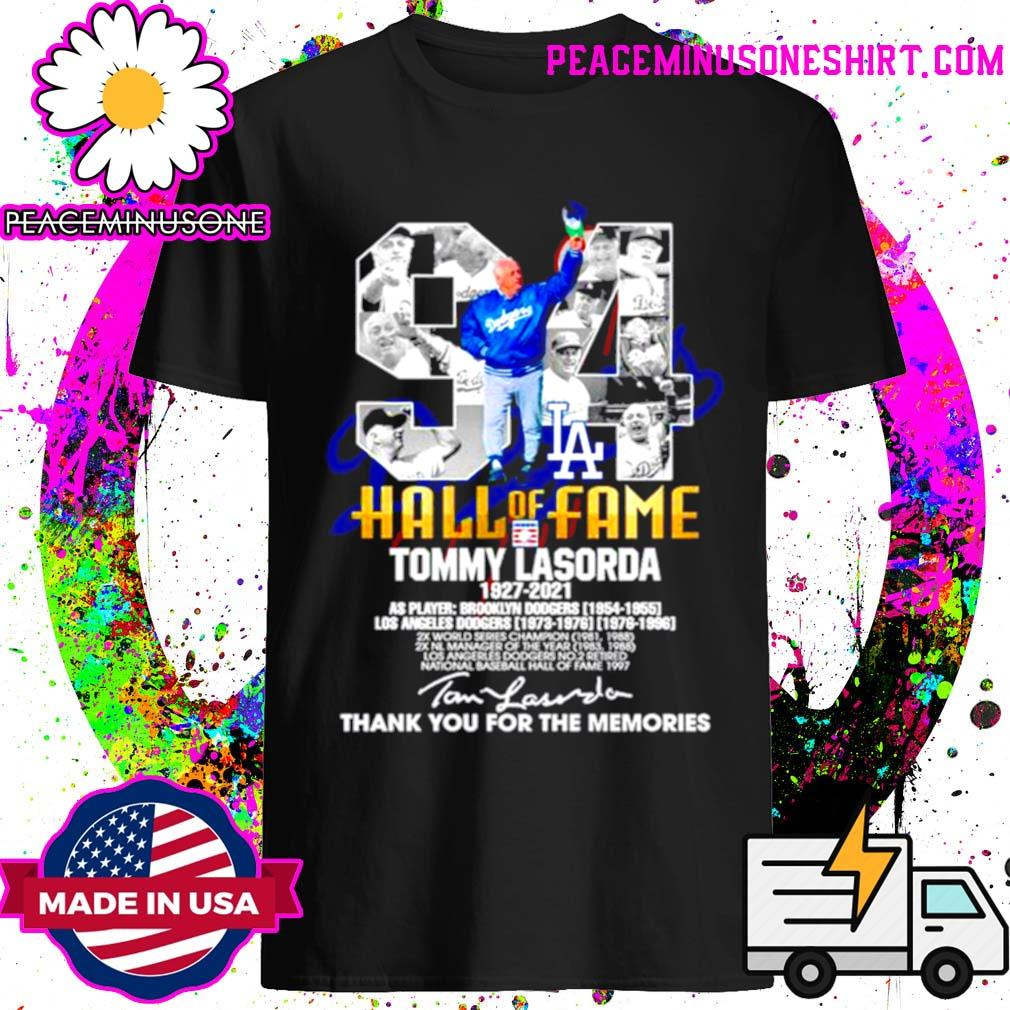 94 Hall of Fame Tommy Lasorda 1927 2021 thank you for the memories signature shirt