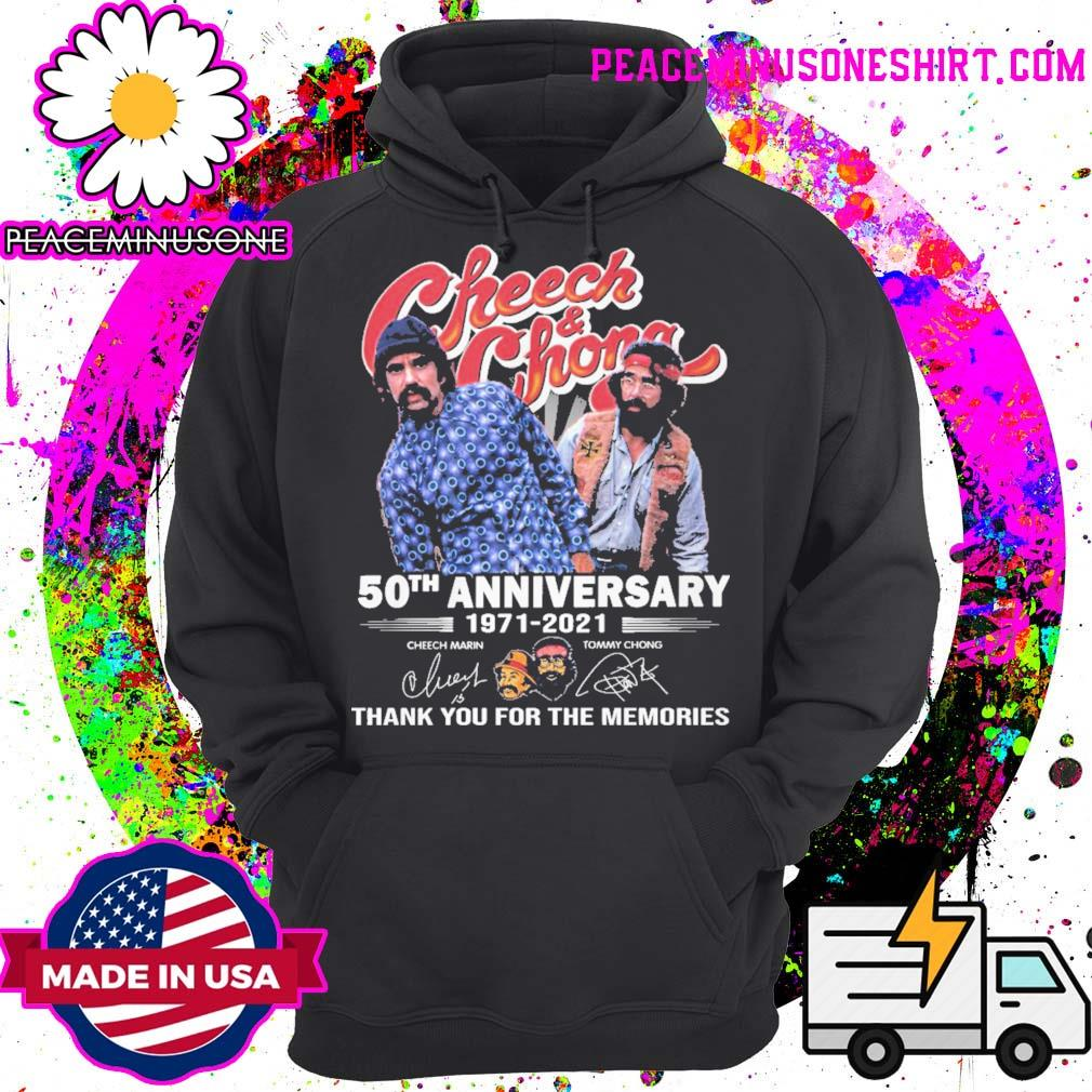 Cheech and Chong 50th anniversary 1971 2021 signatures thank you for the memories s Hoodie
